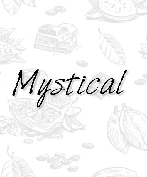 MYSTICAL CHOC & MYSTICAL FLAVORS